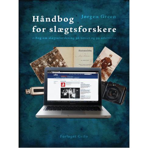 Håndbog for slægtsforskere. E-bog om slægtsforskning på nettet og på arkiverne (E-bog)